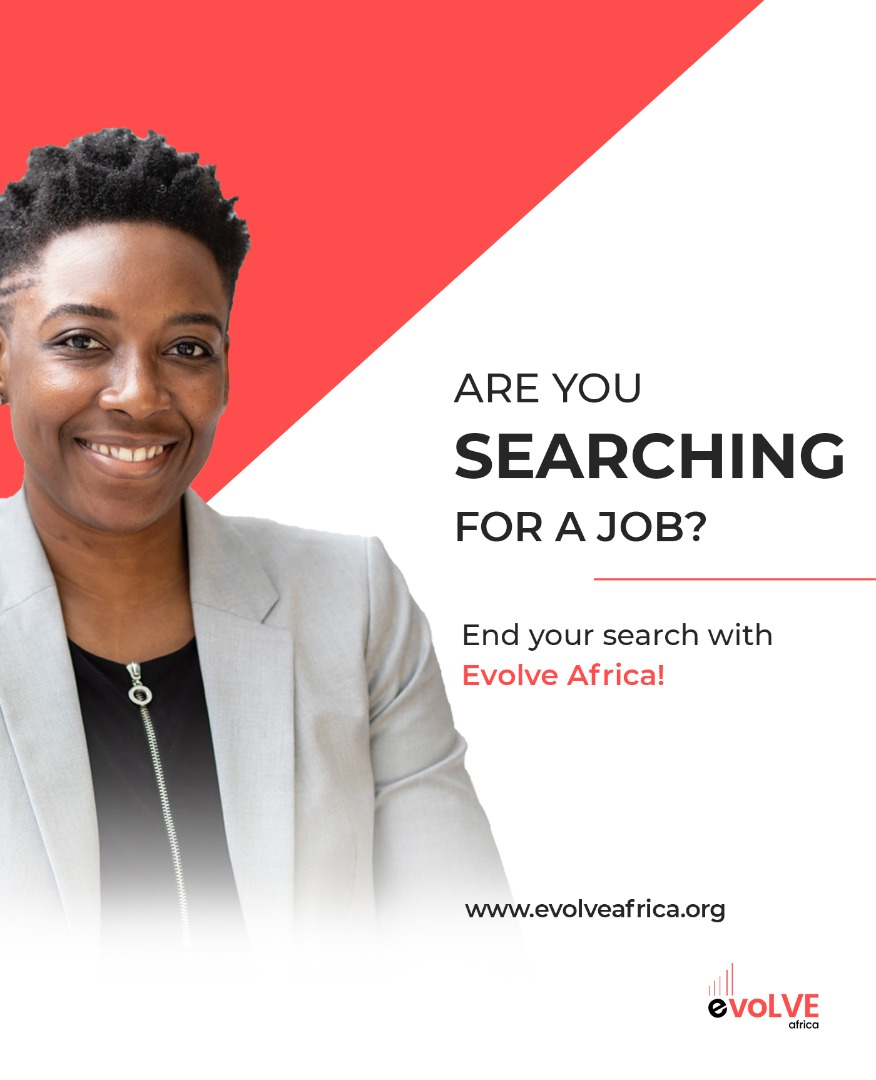 Evolve Africa Are you searching for a job